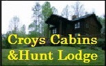 croys cabins & hunting lodge!